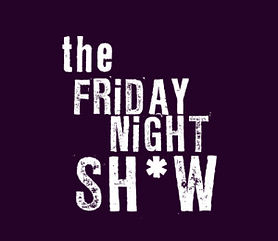 Friday Night Show.jpeg