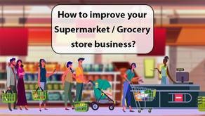 How to improve your Supermarket / Grocery store business?