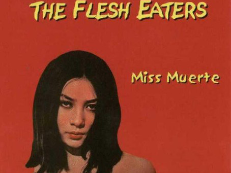 """""""Miss Muerte"""" by The Flesh Eaters Review"""