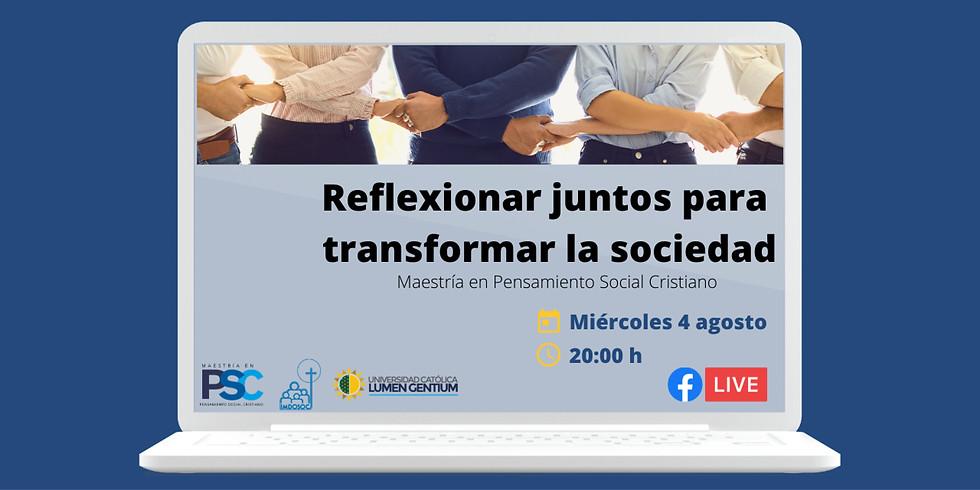 Reflexionar juntos para transformar la sociedad