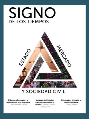 Signo de los Tiempos - Estado, Mercado y Sociedad Civl