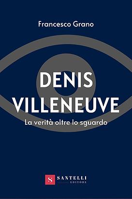 Denis Villeneuve - La verità oltre lo sguardo
