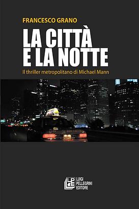 La città e la notte - Il thriller metropolitano di Michael Mann