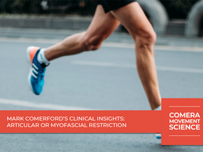 Mark Comerford's Clinical Insights: Articular Or Myofascial Restriction (Ankle Dorsi Flexion)