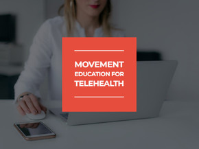 Movement Assessment and Retraining in the Telehealth Environment
