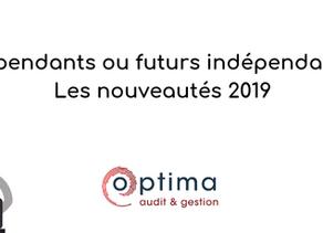 Indépendants ou futurs indépendants: les nouveautés 2019