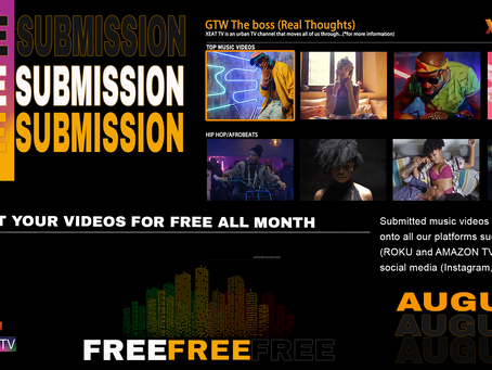 FREE Video Submissions to XEAT TV in August