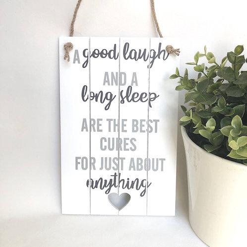 Hanging Good Laugh Long Sleep Sign
