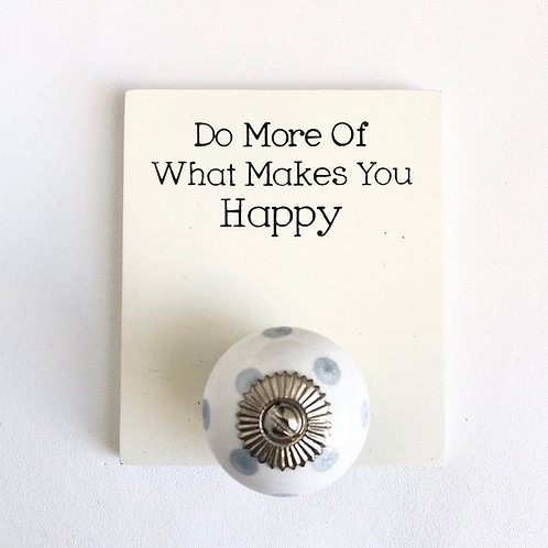 "Mini quote knob hook plaque. "" Do More of What Makes You Happy """