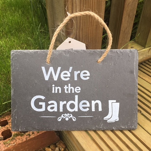 We're in the Garden Slate Sign