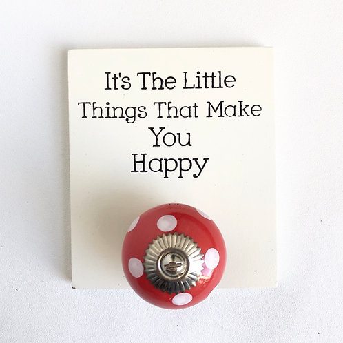 Mini quote knob hook plaque.  It's the little things that make you happy