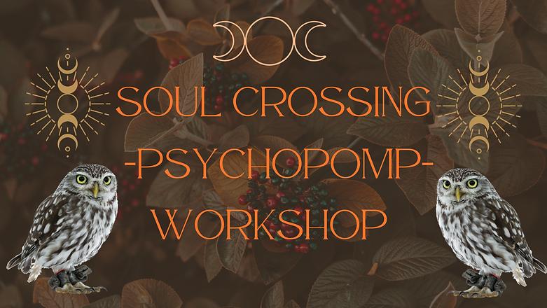 SOUL CROSSING (Psychopomp)WORKSHOP copy.png