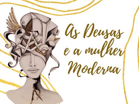 As Deusas e a Mulher Moderna