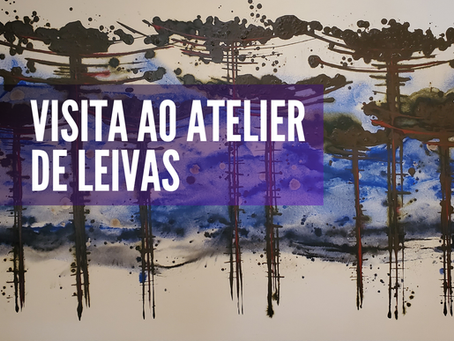 Visita ao Atelier de Leivas