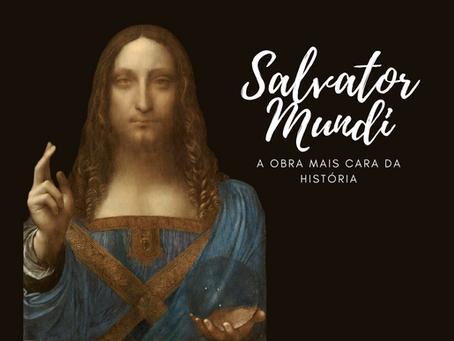 Salvator Mundi: A obra mais cara da história