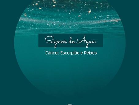 Signos de Água - Câncer, Escorpião e Peixes