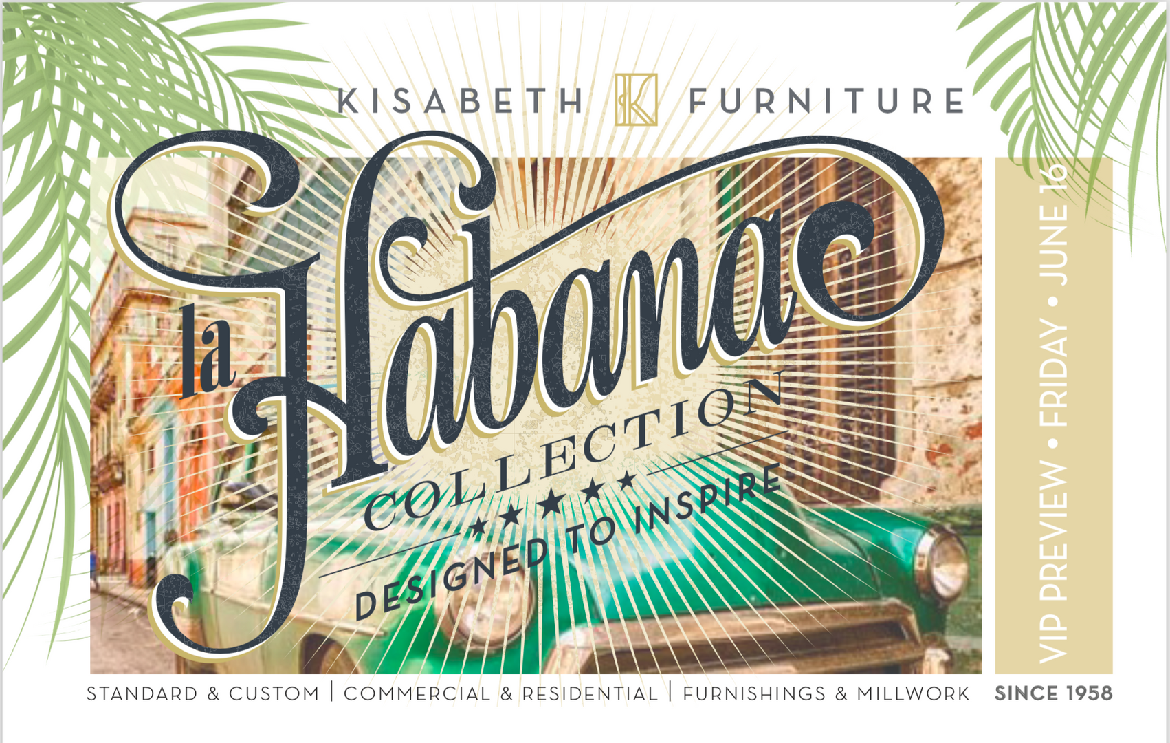 La Habana Collection Invite - Kisabeth Furniture (2018)