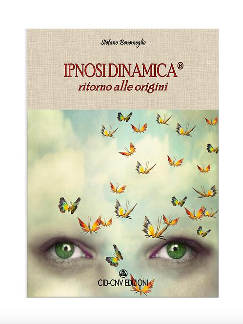 Ebook • IPNOSI DINAMICA®:RITORNO ALLE ORIGINI [ex ed. Sguardo1978]