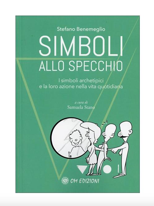SIMBOLI ALLO SPECCHIO - I simboli archetipici e la loro azione nella vita...