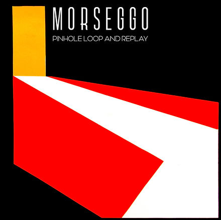 MORSEGGO - Pinhole, Loop and Replay - 1