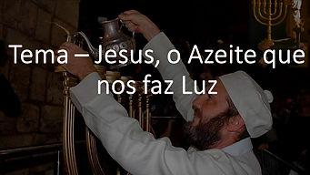 2020-02-01_Tema_–_Jesus,_o_azeite_que_no