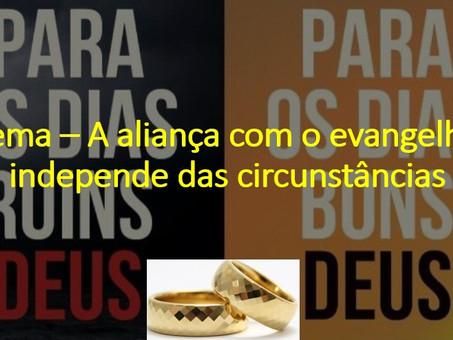 A aliança com o evangelho independe das circunstâncias (26/08/2019)