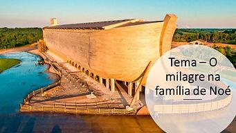 42-19 Tema – O milagre na família de Noé