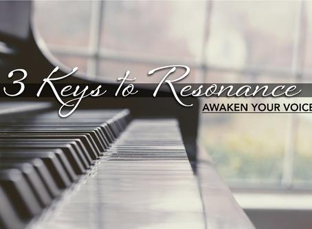 3 Keys to Resonance