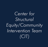 Center for Structural Equity/Community Intervention Team (CIT)