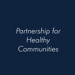 Partnership for Healthy Communities
