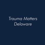 Trauma Matters Delaware