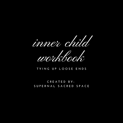 Inner Child Workbook: Tying Up Loose Ends (II Edition)