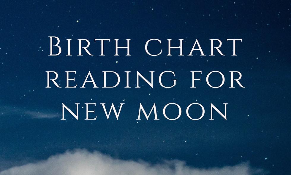 New Moon Birth Chart Reading + Personal Manifestation Ritual