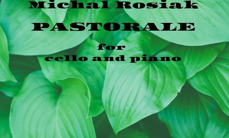 M. Rosiak - Pastorale for cello and piano