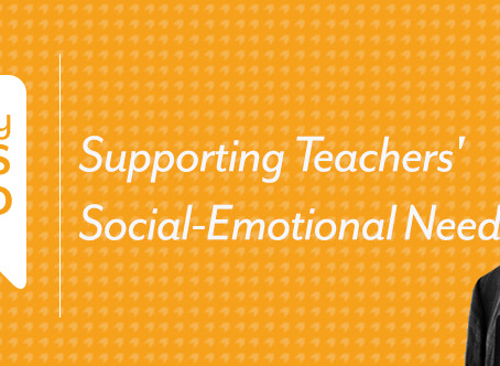 Podcast: Supporting Teachers' Social-Emotional Needs