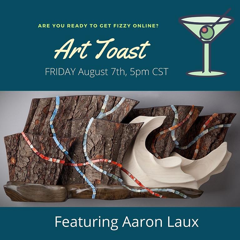 Art Toast: Aaron Laux