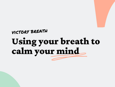 How to Breathe to Calm your Mind with Victory Breath