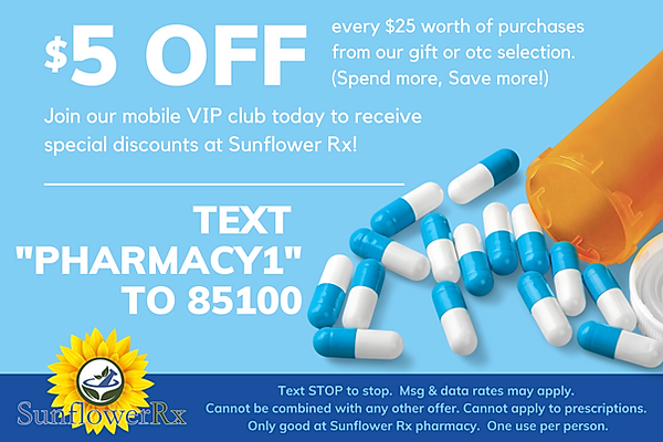 VIP Text Club - Sign up for coupons and specials at Sunflower Rx.  Opt-in on your phone today.