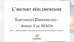 Substances dangereuses : Annexe 2 de REACH