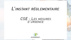 CSE : MESURES D'URGENCE
