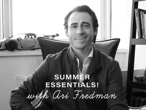 Summer Essentials!  With Ari Freedman