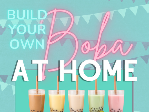 Build Your Own Boba at Home!