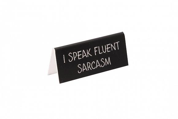 Sarcasm Desk Sign