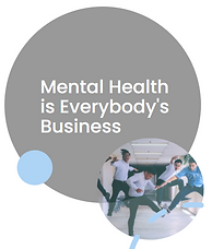 Mental Health Is Everybody's Business.PN