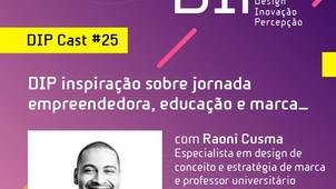 DIP INSPIRAÇÃO #25 Jornada empreendedora, educação e marca com Raoni Cusma