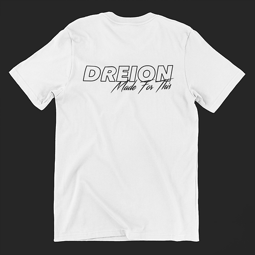 DREION Made For This T-shirt (White)