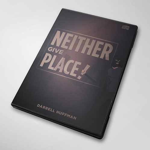 Neither Give Place
