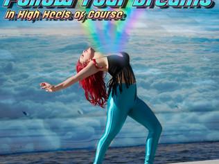 Follow Your Dreams in High Heels