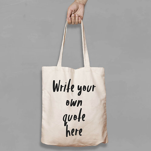 Shopping canvas Tote Bag with Quote - Write your own Quote
