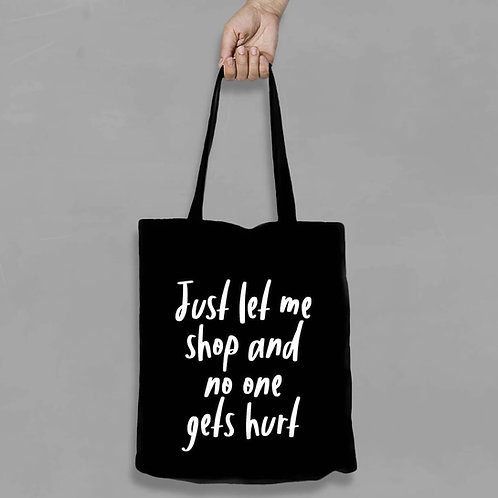 Shopping canvas Tote Bag with Quote - Just let me shop